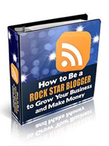 Product picture How to be a Rock Star Blogger
